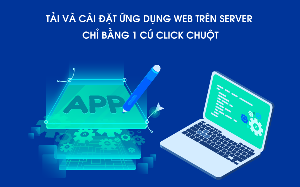 Chỉ với 1 cú click chuột - Cài đặt web application chưa bao giờ dễ dàng đến thế - Ảnh 1.
