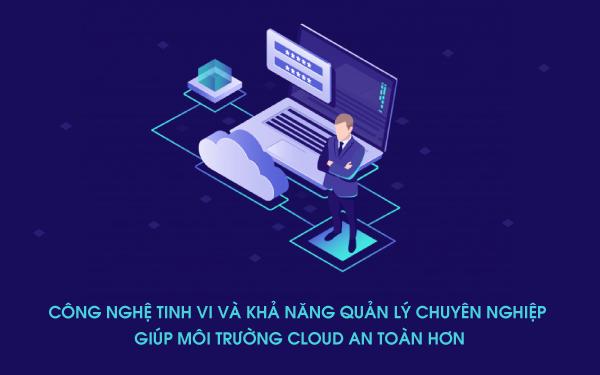 Lên mây có thực sự an toàn? Đâu là những tiêu chí bảo mật phải có của một cloud server hoàn hảo - Ảnh 1.