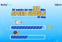 Để website đạt trên 90 điểm Google PageSpeed dễ dàng