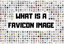 Favicon là gì? Làm thế nào để tạo favicon ấn tượng cho website?