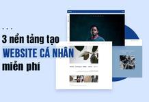 3 nền tảng tạo website cá nhân miễn phí cho người không rành IT