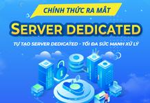 BizFly Cloud chính thức ra mắt dòng Server Dedicated Tự tạo Server Dedicated - Tối đa sức mạnh xử lý