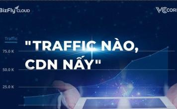 Chiến lược Traffic nào, CDN nấy giúp doanh nghiệp tăng tốc độ website cho thị trường mục tiêu
