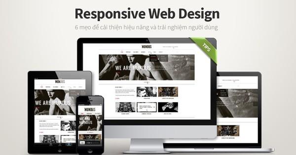 Responsive Web Design: 6 mẹo để cải thiện hiệu năng và trải nghiệm người dùng
