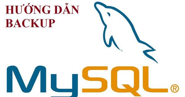 Hướng dẫn sao lưu cơ sở dữ liệu MySQL
