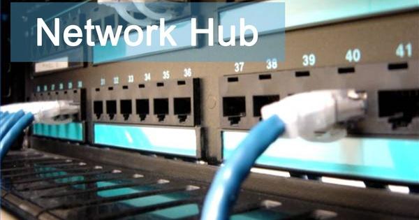 5 phút để tìm hiểu Hub là gì? Và phân biệt Hub với Switch?