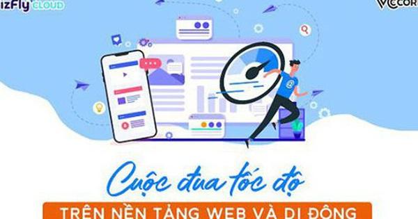 Cuộc đua tốc độ trên nền tảng web và di động, doanh nghiệp phải làm sao để theo kip?