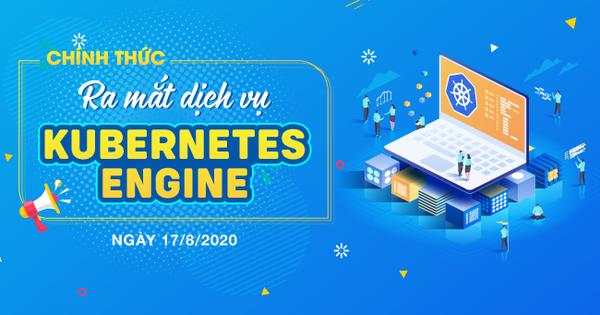 BizFly Cloud chính thức ra mắt Kubernetes Engine từ 17/08/2020