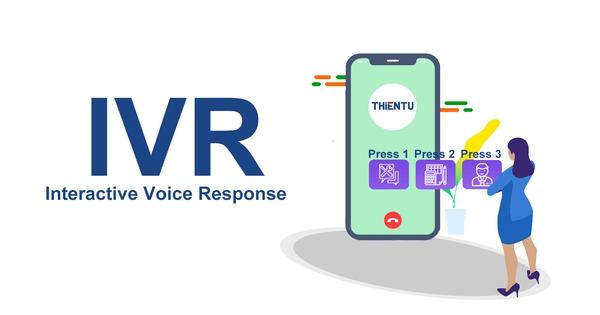 IVR là gì? Vì sao các tổ chức và doanh nghiệp cần có IVR?