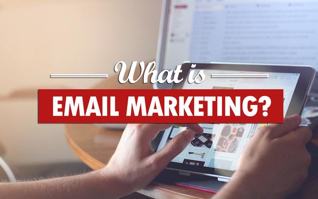 Email marketing là gì? Ví dụ về các loại email marketing và mục đích của chúng