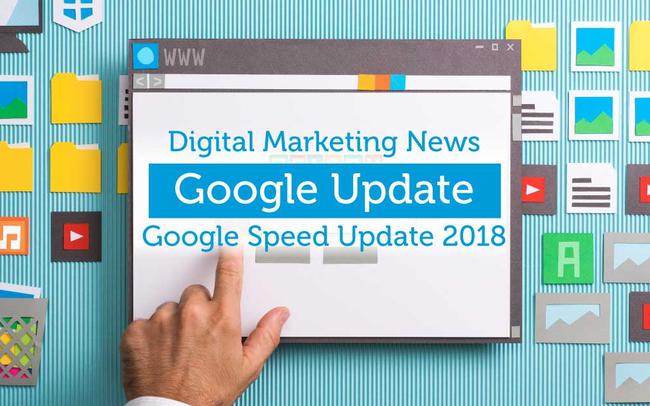 Google Speed Update 2018 - Doanh nghiệp cần làm gì để tối ưu thứ hạng website?