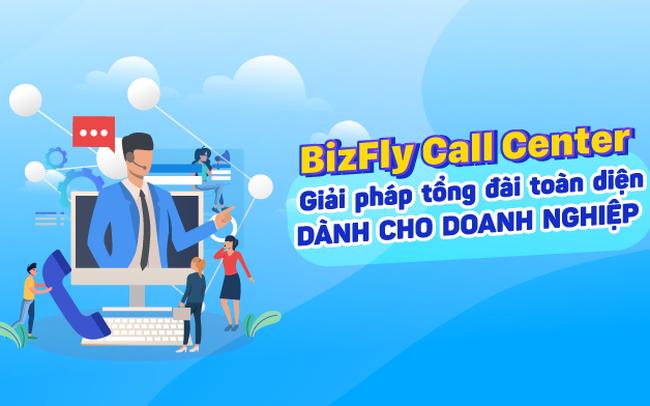 BizFly Cloud ra mắt giải pháp Call Center - Giải pháp tổng đài toàn diện dành cho doanh nghiệp