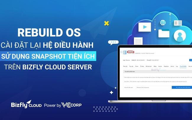 Giới thiệu tính năng Rebuild OS/cài đặt lại hệ điều hành tiện ích trên BizFly Cloud Server
