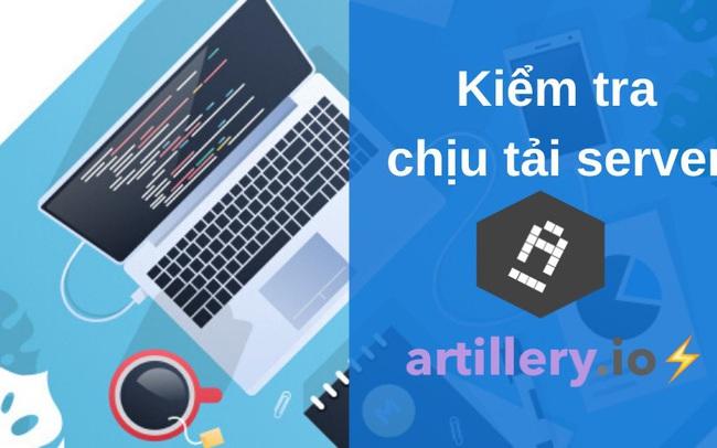 Hướng dẫn Test khả năng chịu tải của server với Artillery