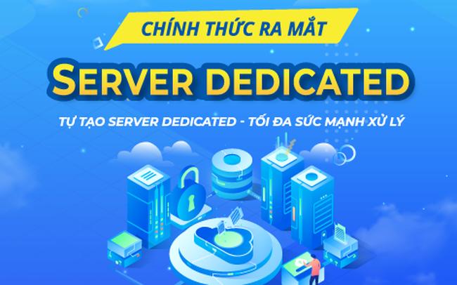 BizFly Cloud chính thức ra mắt dòng Server Dedicated