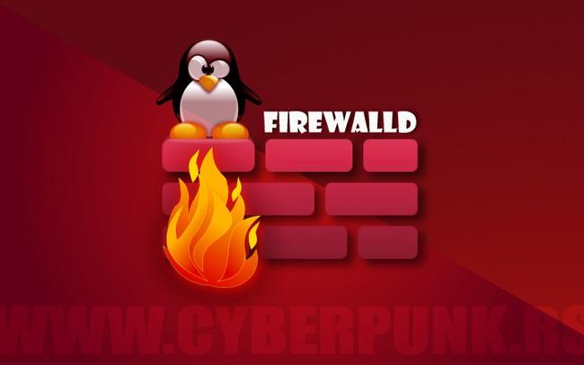 Firewalld - Khái niệm cơ bản và cách sử dụng